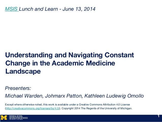 Understanding and Navigating Constant Change in the Academic Medicine Landscape  Presenters:  Michael Warden, Johmarx Patt...