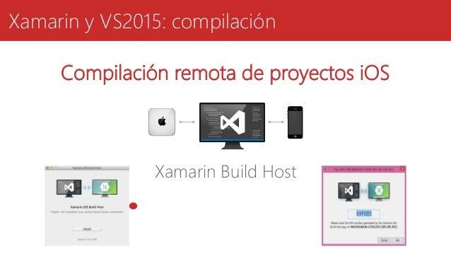Xamarin y VS2015: compilación Xamarin Build Host Compilación remota de proyectos iOS