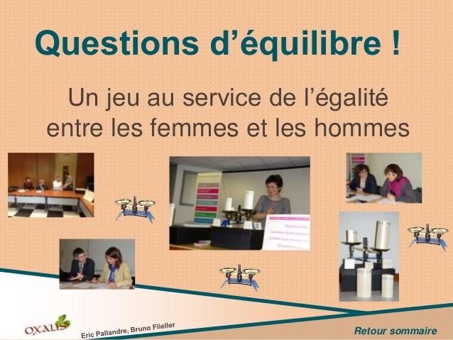 Questions d'équilibre ! Un jeu au service de l'égalité entre les femmes et les hommes  Retour sommaire