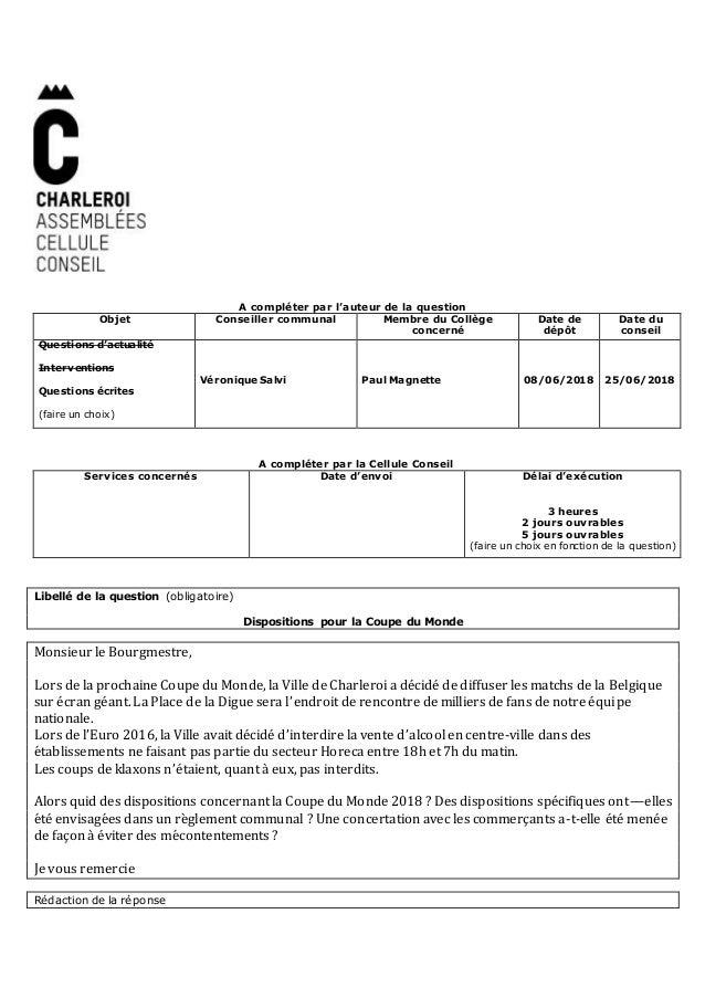 A compléter par l'auteur de la question Objet Conseiller communal Membre du Collège concerné Date de dépôt Date du conseil...
