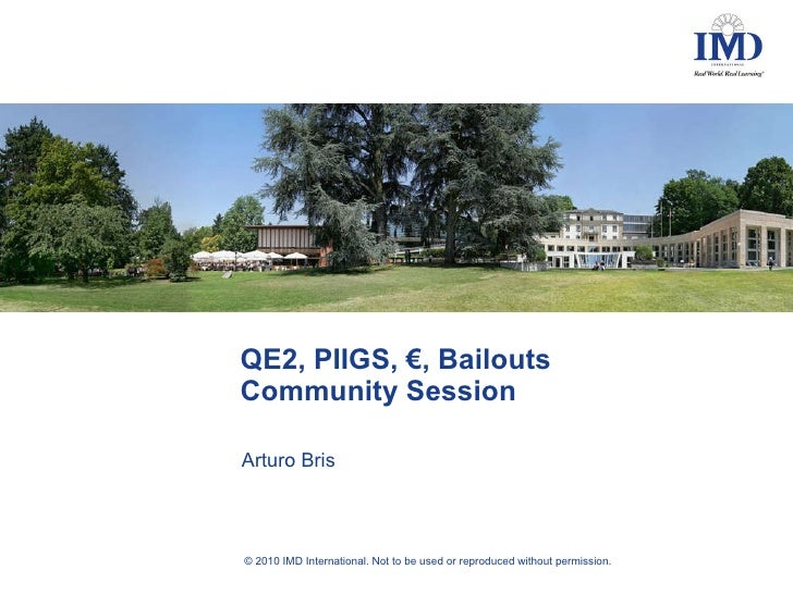 QE2, PIIGS,  €, Bailouts Community Session Arturo Bris