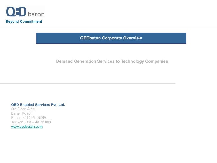 Beyond Commitment<br />QEDbaton Corporate Overview<br />Demand Generation Services to Technology Companies<br />QED Enable...