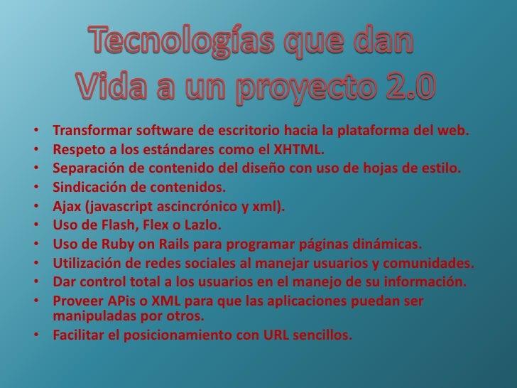 Tecnologías que dan <br />Vida a un proyecto 2.0<br />Transformar software de escritorio hacia la plataforma del web.<br /...