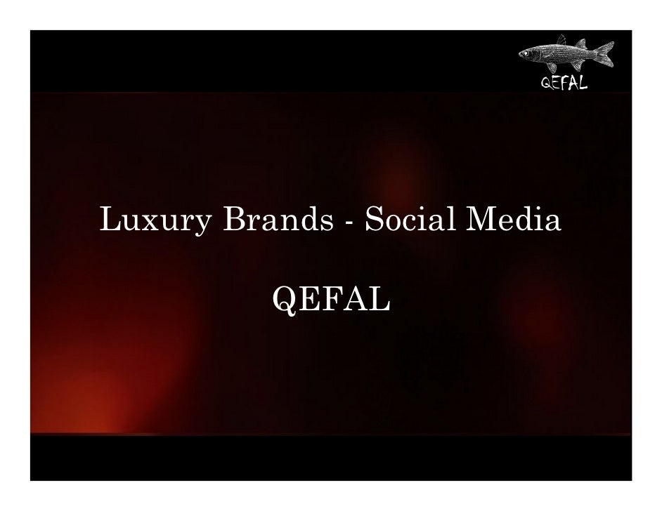 Luxury Brands - Social Media            QEFAL