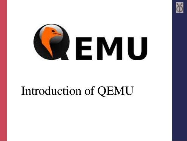 Introduction of QEMU