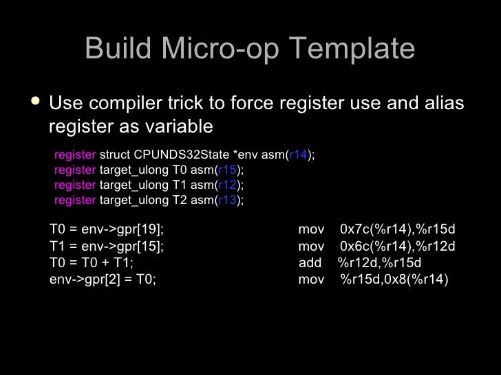 Build Micro-op Template  Use compiler trick to force register use and alias  register as variable   register struct CPUND...