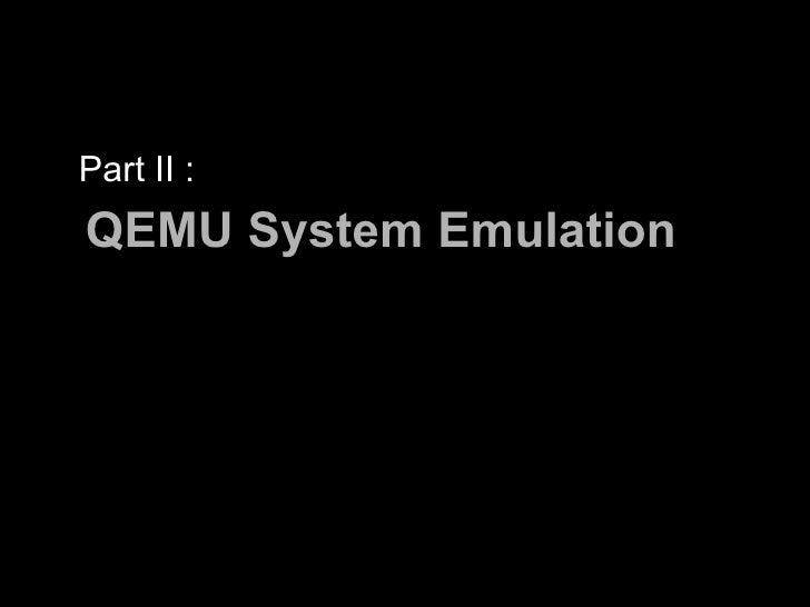 Part II : QEMU System Emulation