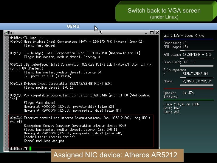 Switch back to VGA screen                            (under Linux)     Assigned NIC device: Atheros AR5212