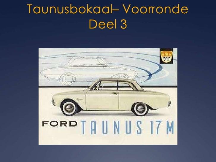 Taunusbokaal– VoorrondeDeel 3<br />
