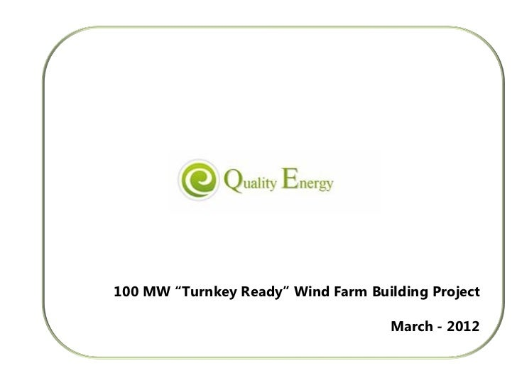 "100 MW ""Turnkey Ready"" Wind Farm Building Project March - 2012"