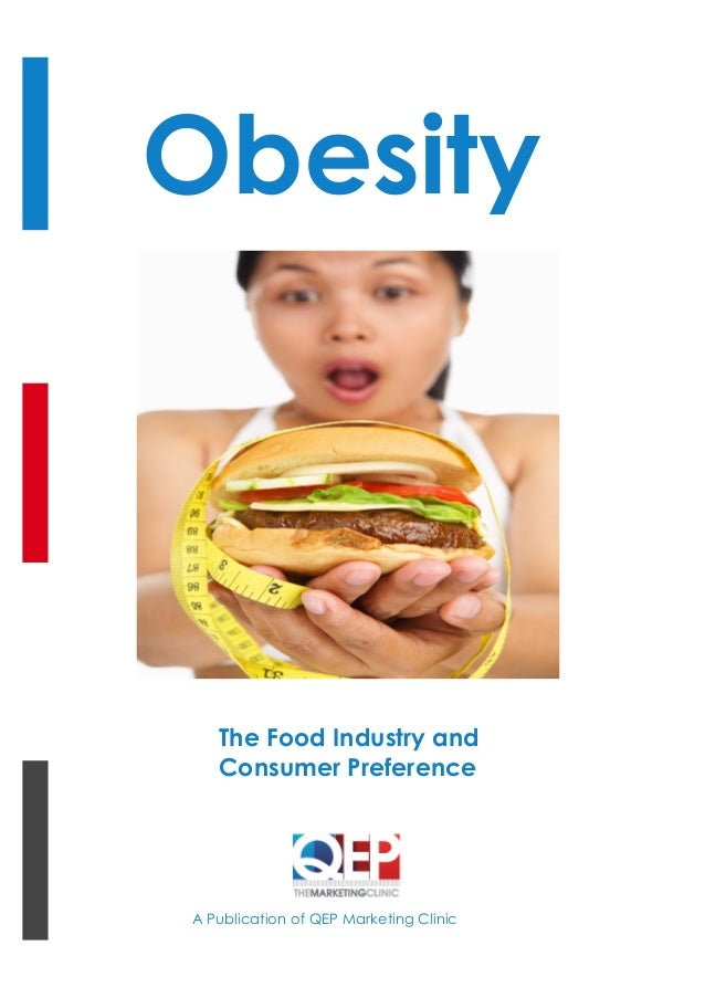 A Publication of QEP Marketing Clinic Obesity The Food Industry and Consumer Preference