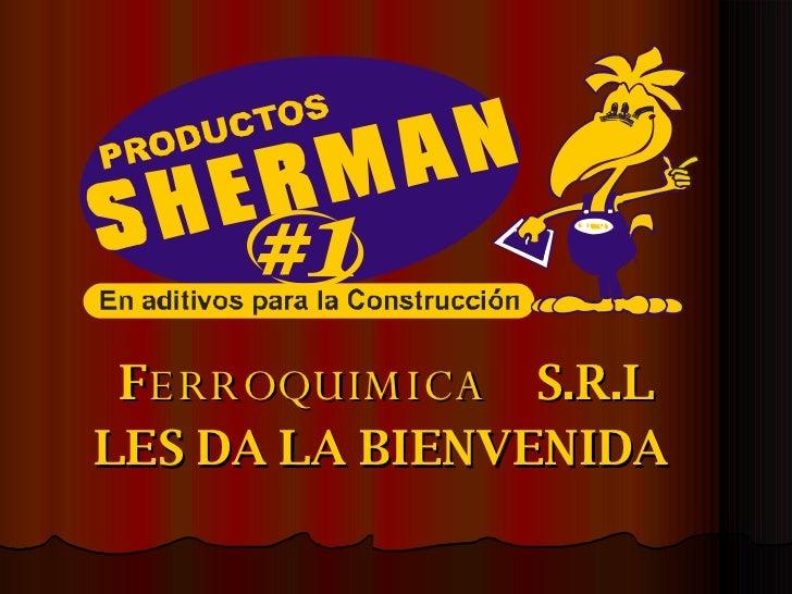 F ERROQUIMICA   S.R.L LES DA LA BIENVENIDA