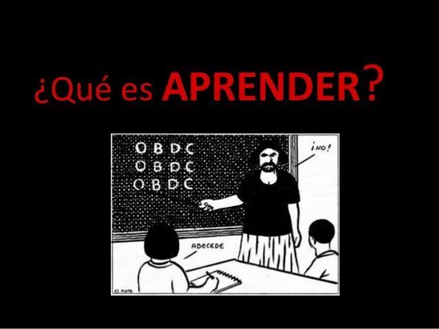 ¿Qué es APRENDER?