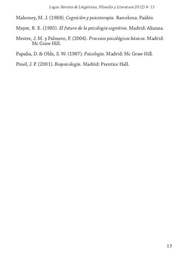 Logos: Revista de Lingüística, Filosofía y Literatura 20 (2) 4- 13 13 Mahoney, M. J. (1988). Cognición y psicoterapia. Bar...
