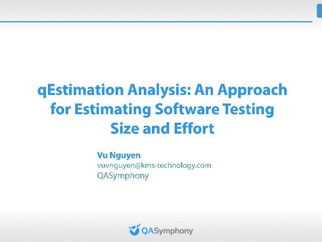 Agenda• Background and Motivation• qEstimation Analysis  – Test Size Estimation (Test Case Point Analysis)  – Test Effort ...
