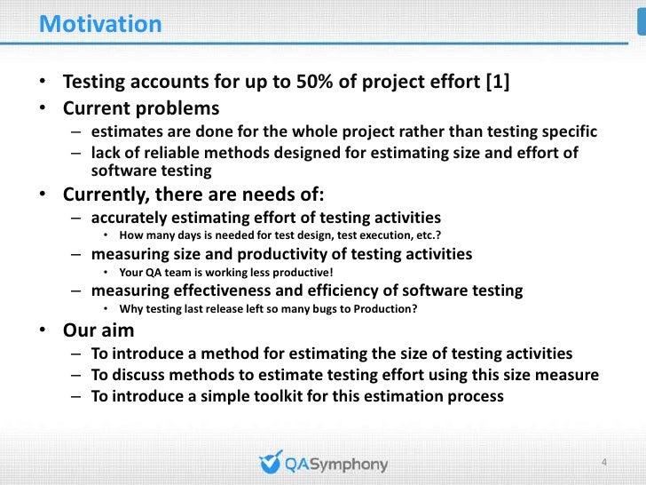Agenda• Background and Motivation• qEstimation Analysis   – Test Size Estimation (Test Case Point Analysis)   – Test Effor...