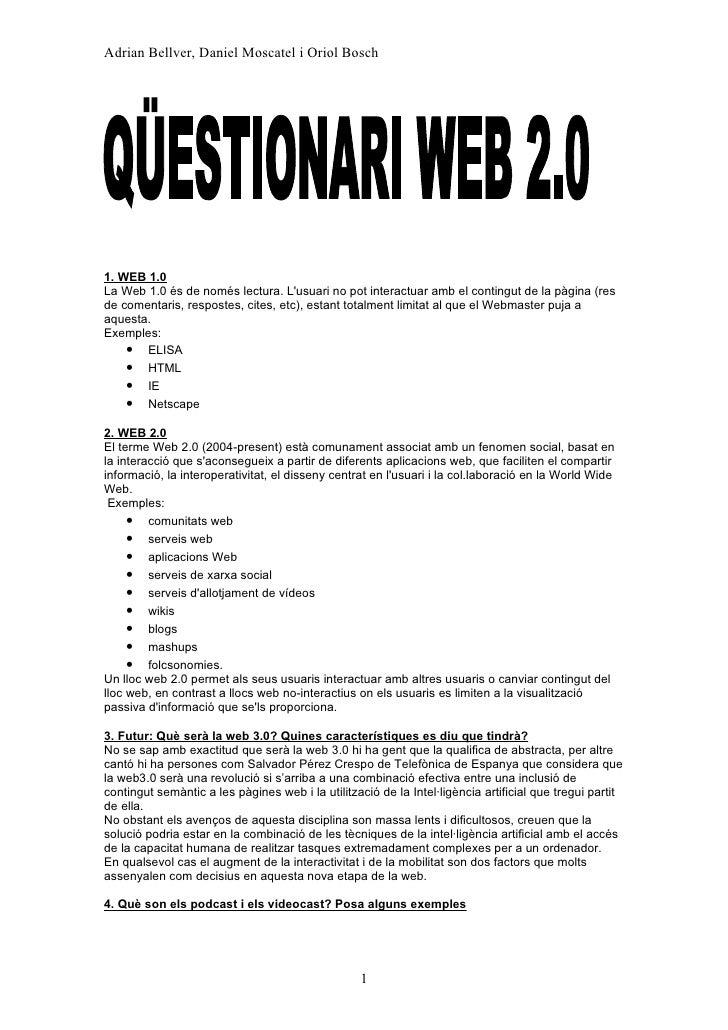 Adrian Bellver, Daniel Moscatel i Oriol Bosch     1. WEB 1.0 La Web 1.0 és de només lectura. L'usuari no pot interactuar a...