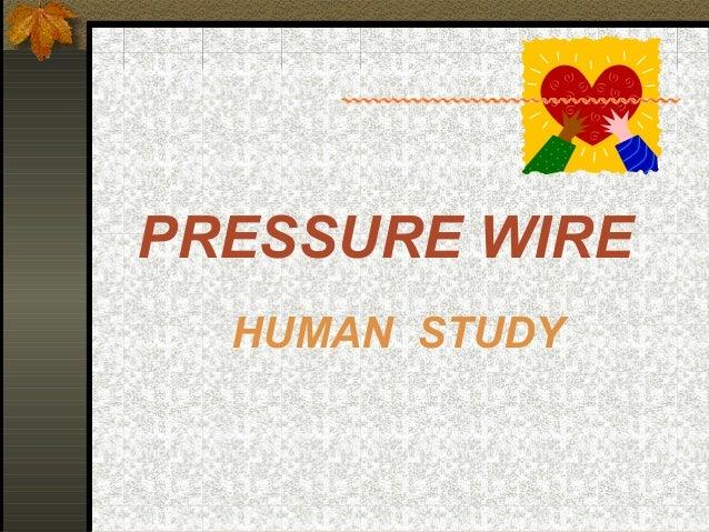 PRESSURE WIRE HUMAN STUDY