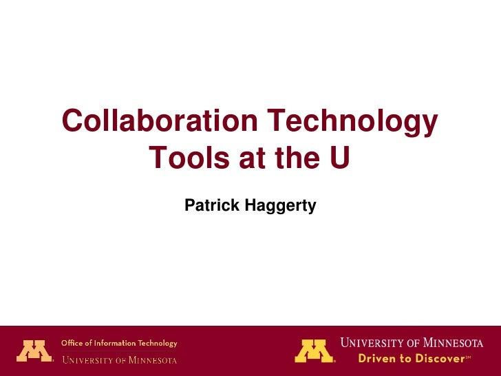 Collaboration Technology       Tools at the U        Patrick Haggerty