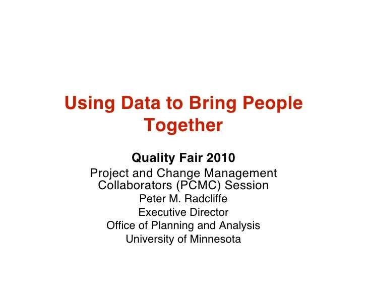 Using Data to Bring People         Together           Quality Fair 2010   Project and Change Management    Collaborators (...