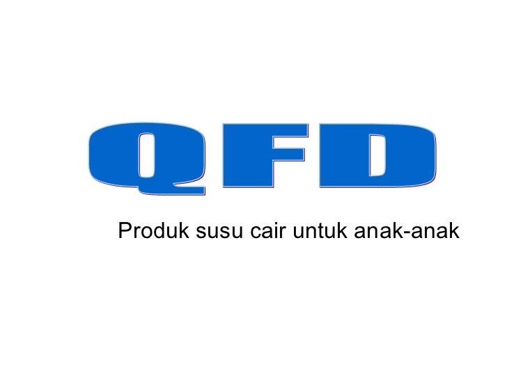 Produk susu cair untuk anak-anak QFD