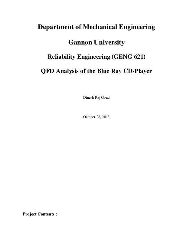 Department of Mechanical Engineering Gannon University Reliability Engineering (GENG 621) QFD Analysis of the Blue Ray CD-...