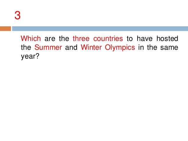 3 Which are the three countries to have hosted the Summer and Winter Olympics in the same year?