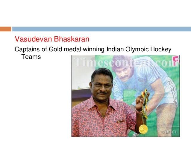 Vasudevan Bhaskaran Captains of Gold medal winning Indian Olympic Hockey Teams