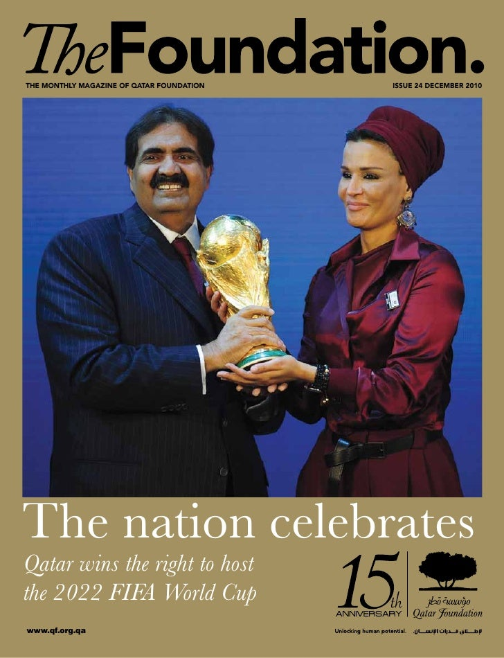 The monThly magazine of qaTar foundaTion   issue 24 december 2010The nation celebratesQatar wins the right to hostthe 2022...