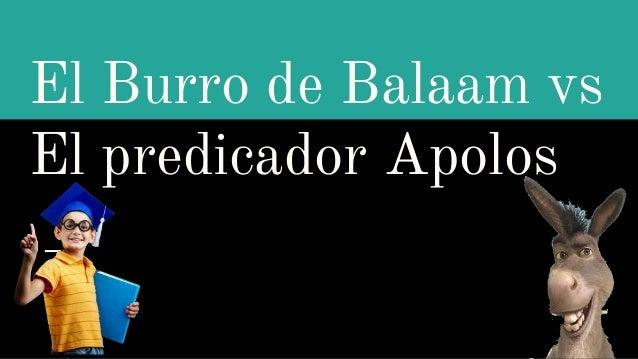 El Burro de Balaam vs El predicador Apolos