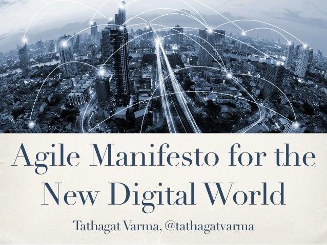 TathagatVarma, @tathagatvarma Agile Manifesto for the New DigitalWorld