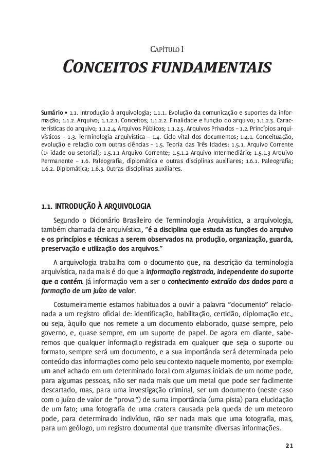 21 CAPÍTULO I Conceitos fundamentais Sumário • 1.1. Introdução à arquivologia; 1.1.1. Evolução da comunicação e suportes d...