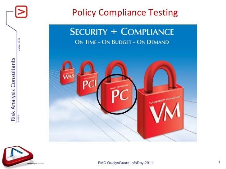 Policy Compliance Testing RAC QualysGuard InfoDay 201 1