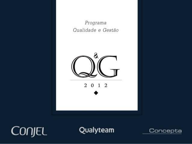 Obj et i vo do Program Qual i dade & Ges t ão                      a Compartilhar os conceitos de gestão organizacional f...