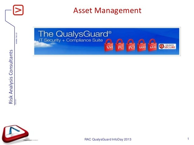 www.rac.cz RiskAnalysisConsultants V060420 Asset Management RAC QualysGuard InfoDay 2013 1