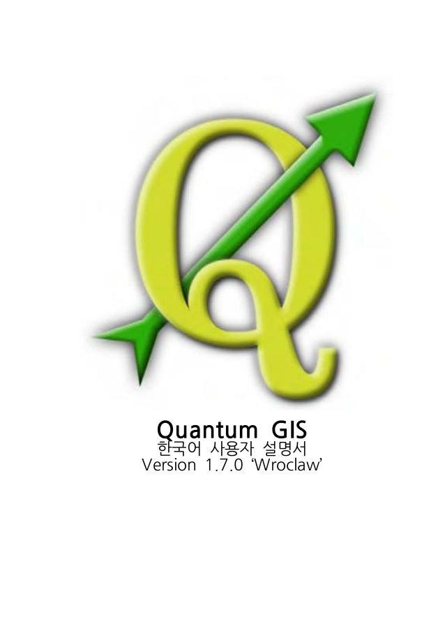 Quantum GIS  한국어 사용자 설명서  Version 1.7.0 'Wroclaw'