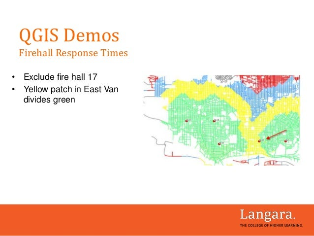 • Exclude fire hall 17 • Yellow patch in East Van divides green QGIS Demos Firehall Response Times