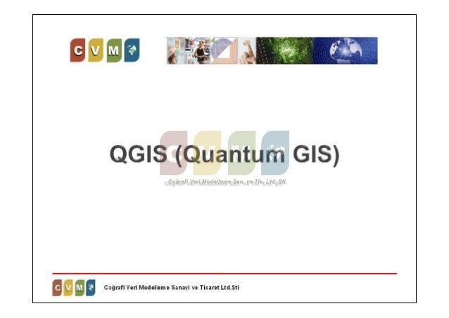 • Açık Kaynak Kodlu Coğrafi Bilgi Sistemi yazılımıdır. • QGIS kullanılarak kamu kurum ve kuruluşları ile özel sektörün iht...