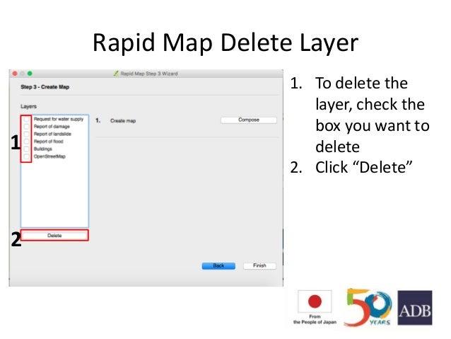 """Rapid Map Delete Layer 1 2 1. To delete the layer, check the box you want to delete 2. Click """"Delete"""""""