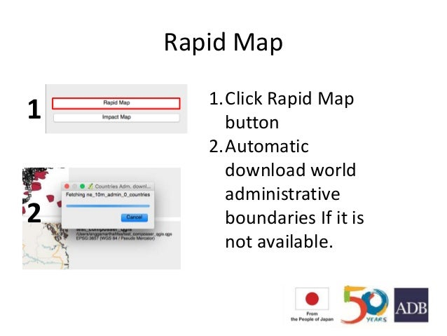 Rapid Map 1 2 1.Click Rapid Map button 2.Automatic download world administrative boundaries If it is not available.