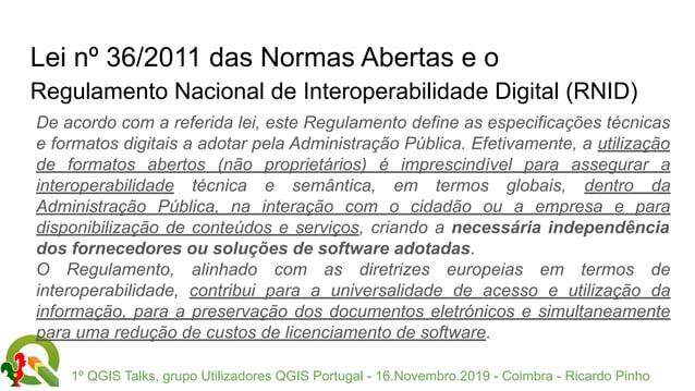 1º QGIS Talks, grupo Utilizadores QGIS Portugal - 16.Novembro.2019 - Coimbra - Ricardo Pinho Lei nº 36/2011 das Normas Abe...