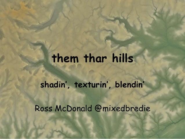 them thar hills shadin', texturin', blendin' Ross McDonald @mixedbredie