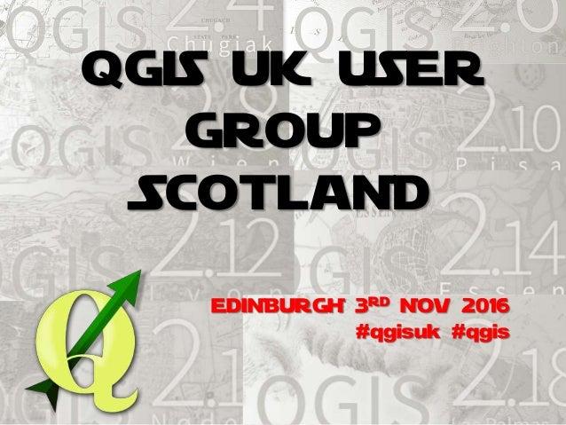 EDINBURGH 3RD NOV 2016 #qgisuk #qgis QGIS UK USER GROUP SCOTLAND
