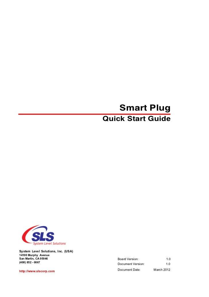 Smart Plug                                     Quick Start GuideSystem Level Solutions, Inc. (USA)14100 Murphy AvenueSan M...
