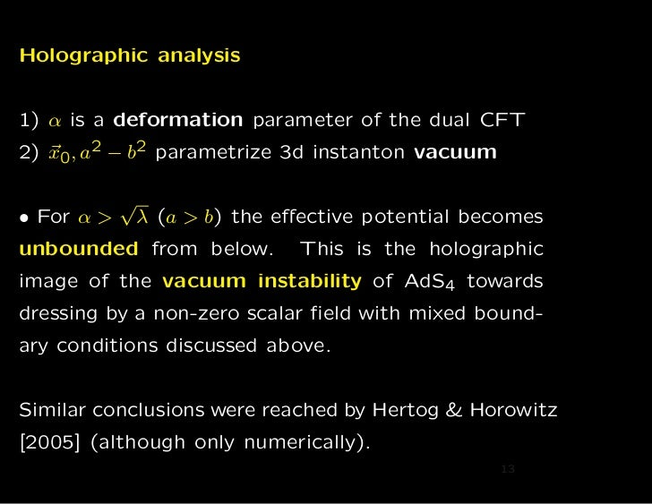 Holographic analysis1) α is a deformation parameter of the dual CFT2) x0, a2 − b2 parametrize 3d instanton vacuum         ...