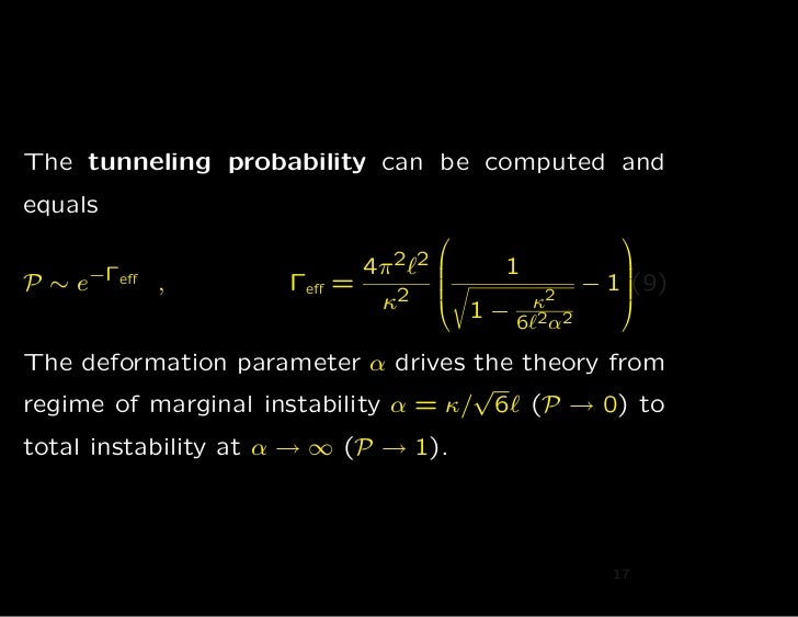 The tunneling probability can be computed andequals                                                                     ...