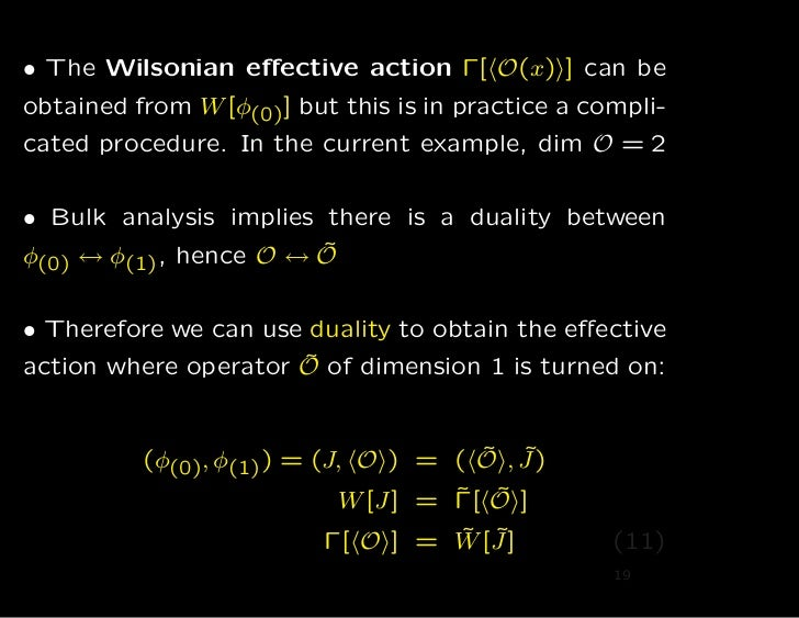 • The Wilsonian effective action Γ[ O(x) ] can beobtained from W [φ(0)] but this is in practice a compli-cated procedure. I...