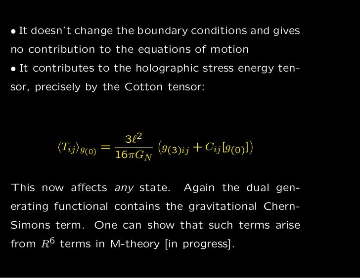 • It doesn't change the boundary conditions and givesno contribution to the equations of motion• It contributes to the hol...