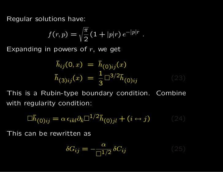 Regular solutions have:                         π            f (r, p) =     (1 +  p r ) e− p r .                         2...