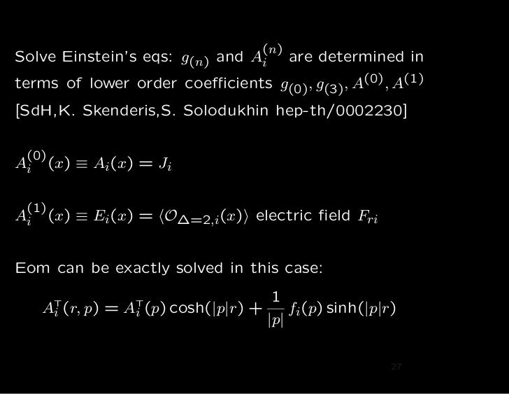 (n)Solve Einstein's eqs: g(n) and Ai are determined interms of lower order coefficients g(0), g(3), A(0), A(1)[SdH,K. Skende...